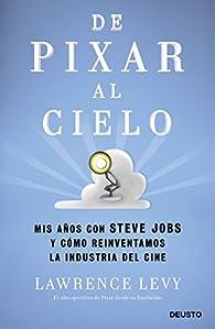 De Pixar al cielo par Lawrence Levy