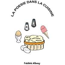 La Poésie dans la cuisine: Poèmes culinaires