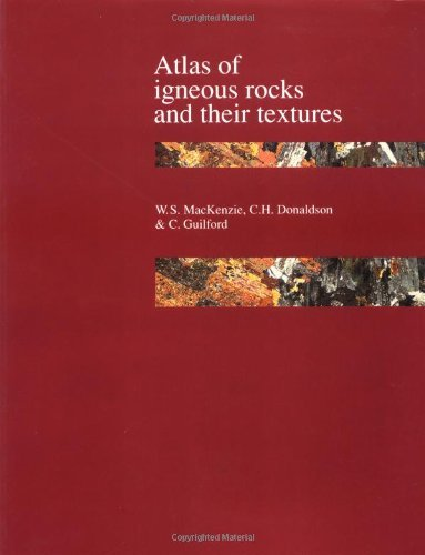 Atlas of Igneous Rocks and Their Textures by W. S. MacKenzie (1982-12-27)