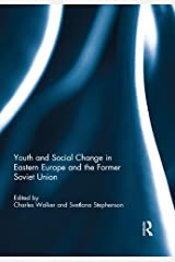 Youth and Social Change in Eastern Europe and the Former Soviet Union Kindle Edition