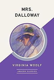 Mrs. Dalloway (AmazonClassics Edition)