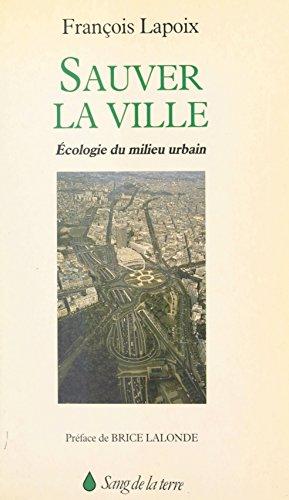 sauver-la-ville-cologie-du-milieu-urbain