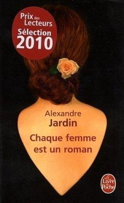 Chaque femme est un roman par Alexandre Jardin