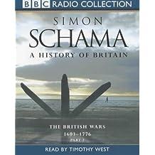 History of Britain Vol 2 1604-1776: British Wars 1603-1776 Vol 2