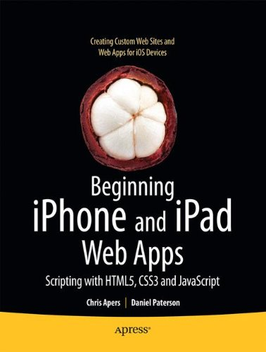 Preisvergleich Produktbild Beginning iPhone and iPad Web Apps: Scripting with HTML5,  CSS3,  and JavaScript