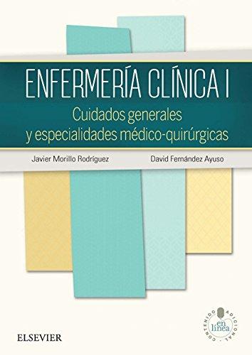 Enfermería clínica I + StudentConsult en español: Cuidados generales y especialidades médico-quirúrgicas por Javier Morillo Rodríguez