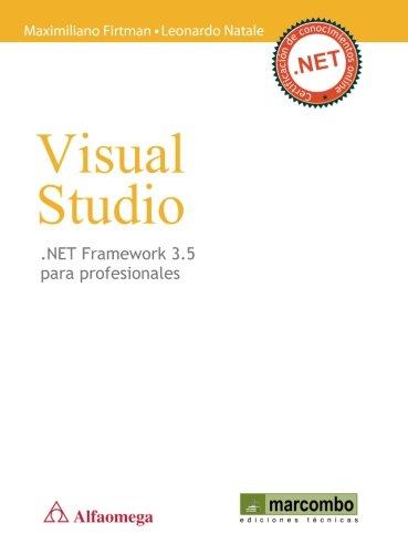 Visual Studio.NET Framework 3.5 para Profesionales por Maximiliano Firtman