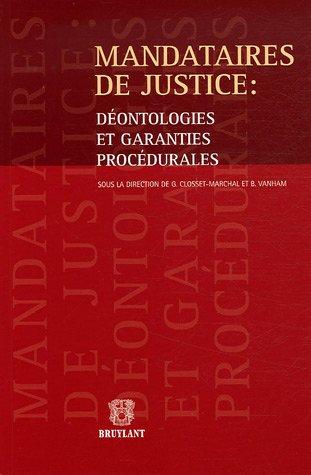 Mandataires de justice : déontologies et garanties procédurales par Gilberte Closset-Marchal