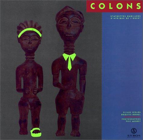 Colons : Statuettes habillées d'Afrique de l'Ouest
