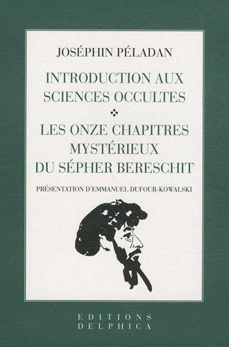 Introduction aux sciences occultes ; Les onzes chapitres mystérieux du Sépher Bereshit