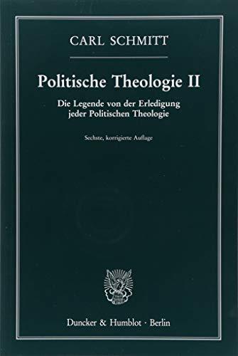 Politische Theologie II.: Die Legende von der Erledigung jeder Politischen Theologie.