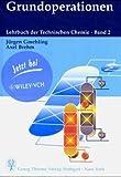 Lehrbuch der Technischen Chemie, Bd.2, Grundoperationen - Jürgen Gmehling, Axel Brehm