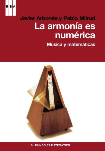 La armonia es numerica. Musica y matem. (DIVULGACIÓN) por Javier Arbonés