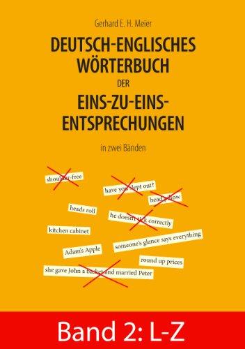 Download Deutsch-englisches Wörterbuch der Eins-zu-eins-Entsprechungen in zwei Bänden: Band 2: L - Z