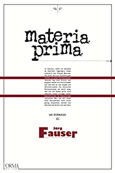 Materia Prima (Italian Edition) von [Jörg Fauser]