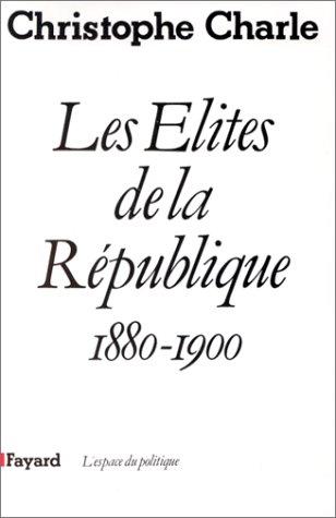 Descargar Libro Les Elites de la République (1880-1900) de Christophe Charle