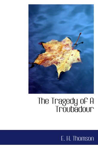 The Tragedy of A Troubadour