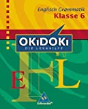 OKiDOKi - Neubearbeitung: OKiDOKi. Englisch Grammatik 6. Klasse: Die Lernhilfe bei Amazon kaufen
