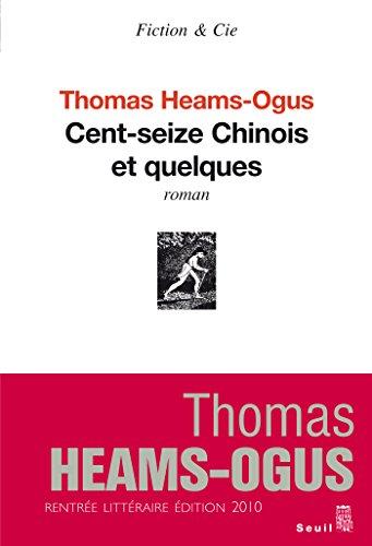 Cent Seize Chinois et quelques (FICTION CIE) par Thomas Heams-Ogus