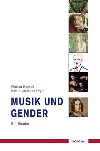 Musik und Gender: Ein Reader (Musik - Kultur - Gender/Studien zur europäischen Kultur)