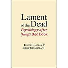 Lament of the Dead: Psychology After Jung's Red Book