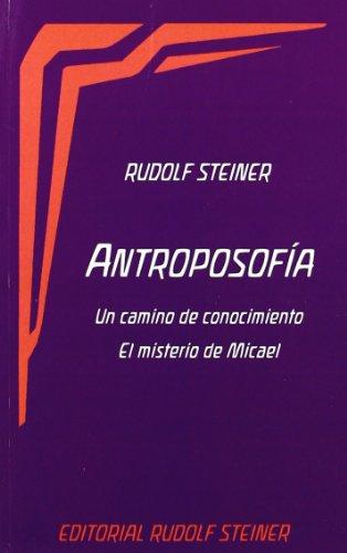 Antroposofía : un camino de conocimiento : el misterio de Micael