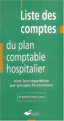 Liste des comptes du plan comptable hospitalier : Avec leur répartition par groupes fonctionnels