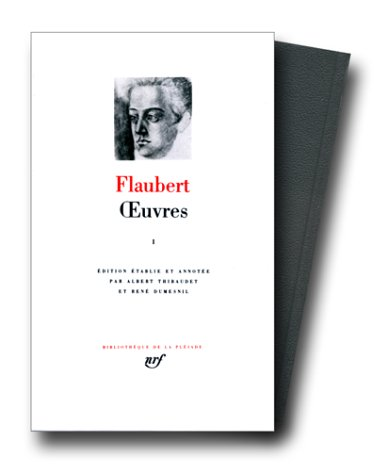 Flaubert : Oeuvres tome 1