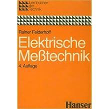 Elektrische und elektronische Meßtechnik: Analoge und digitale Meßsysteme - Meßgeräte - Meßverfahren