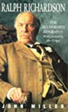 Ralph Richardson: The Authorised Biography: The Authorized Biography