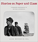 Stories on Paper & Glass: Pioneering Photography at National Geographic