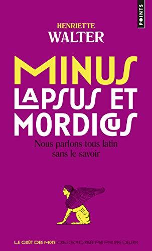 Minus, lapsus et mordicus - Nous parlons tous latin sans le savoir PDF Books