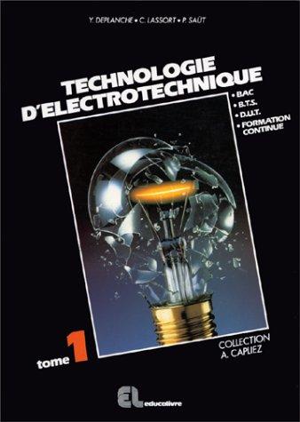 Technologie d'électrotechnique, tome 1. BAC, BTS, DUT, formation continue