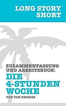 long-story-short-die-4-stunden-woche-von-timothy-ferriss-zusammenfassung-und-arbeitsbuch