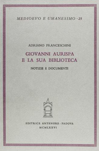Giovanni Aurispa e la sua biblioteca. Notizie e documenti