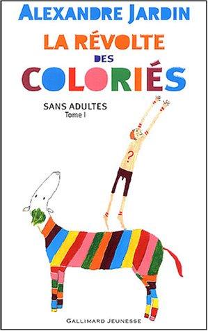 Sans adultes, tome 1 : La Révolte des coloriés