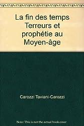 La fin des temps Terreurs et prophétie au Moyen-âge