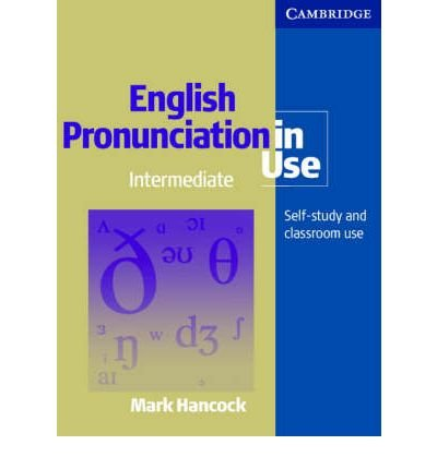 [(English Pronunciation in Use Pack Intermediate with Audio CDs)] [Author: Mark Hancock] published on (August, 2003)