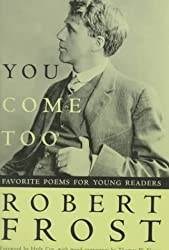 You Come Too: Favorite Poems for Young Readers by Robert Frost (1988-01-15)