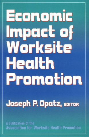 Economic Impact of Worksite Health Promotion