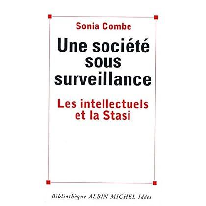 Une société sous surveillance : Les intellectuels et la Stasi (Bibliothèque Albin Michel Michel des idées)