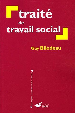 Traité de travail social par Guy Bilodeau