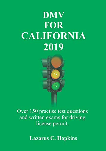 DMV For California 2019: Over 150 practice test questions and written exams for driving license permit. (English Edition) (Dmv Ca)