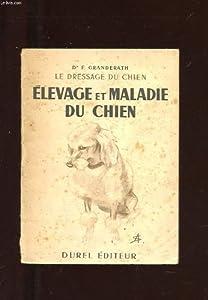 Elevage Et Maladie Du Chien Extrait De Le Dressage Du Chien