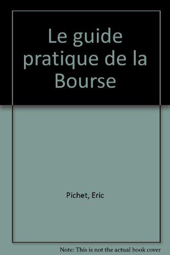 Le guide pratique de la Bourse par Eric Pichet