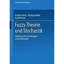 Fuzzy Theorie und Stochastik. Modelle und Anwendungen in der Diskussion.