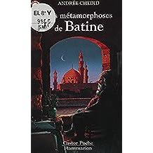 Les Métamorphoses de Batine (Castor Poche)