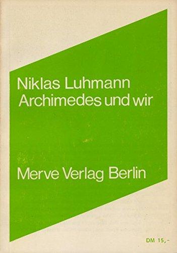 Archimedes und wir: Interviews (Internationaler Merve Diskurs)