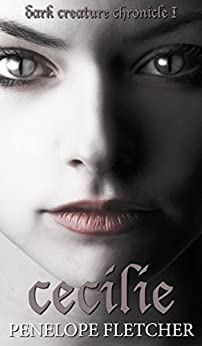 Cecilie (Dark Creature Book 1) by [Fletcher, Penelope]
