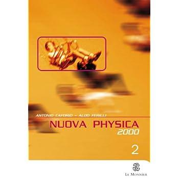 Nuova Physica 2000. Per Il Liceo Scientifico